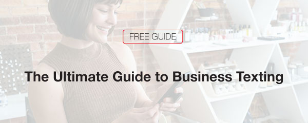 The Ultimate Guide to Business Texting