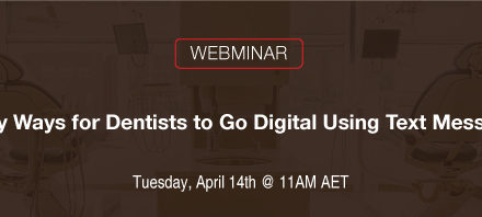 4 Easy Ways for Dentists to Go Digital Using Text Messaging